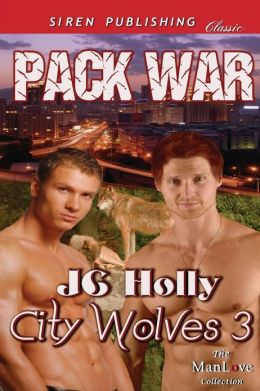 Pack War [City Wolves 3] (Siren Publishing Classic Manlove)