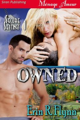 Owned [Secure Settings 1] (Siren Publishing Menage Amour]