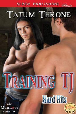 Training TJ [Hard Hits 1] (Siren Publishing Classic ManLove)