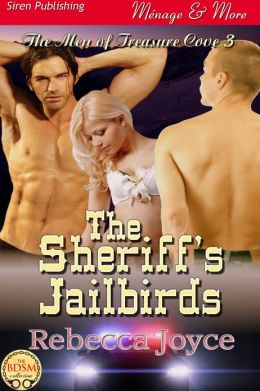 The Sheriff's Jailbirds [The Men of Treasure Cove 3] (Siren Publishing Menage and More)