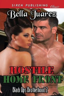 Hostile Home Front [Black Ops Brotherhood 2] (Siren Publishing Classic)