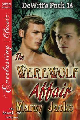 The Werewolf Affair [Dewitt's Pack 14] (Siren Publishing Everlasting Classic Manlove)