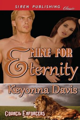 Mine for Eternity [Council Enforcers] (Siren Publishing Classic)