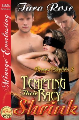 Tempting Their Racy Shrink [Racy Nights 3] (Siren Publishing Menage Everlasting)