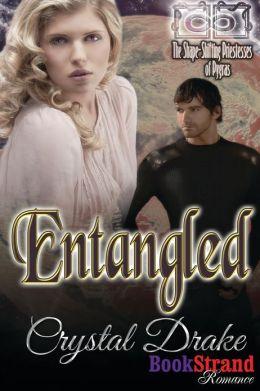 Entangled [The Shape-Shifting Priestesses of Pygras] (Bookstrand Publishing Romance)