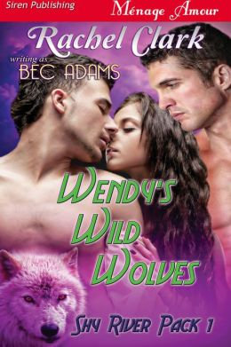 Wendy's Wild Wolves [Shy River Pack 1] (Siren Publishing Menage Amour)