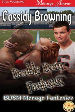 Double Dom Fantasies [BDSM Menage Fantasies 3] (Siren Publishing Menage Amour)