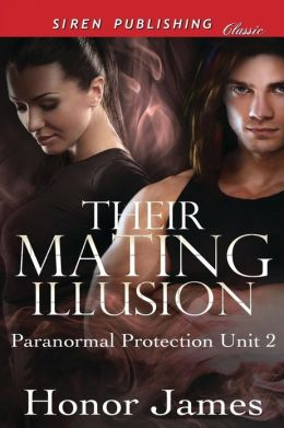 Their Mating Illusion [Paranormal Protection Unit 2] (Siren Publishing Classic)