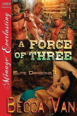 A Force of Three [Elite Dragons 4] (Siren Publishing Menage Everlasting)