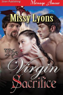 The Virgin Sacrifice (Siren Publishing Menage Amour)