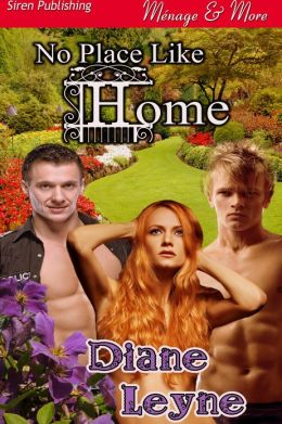 No Place Like Home (Siren Publishing Menage & More)