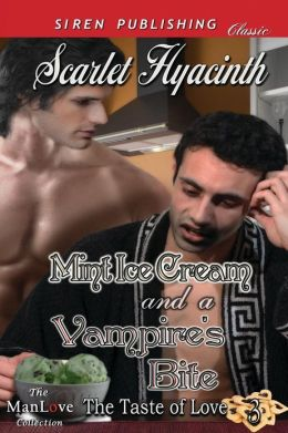Mint Ice Cream and a Vampire's Bite [The Taste of Love 3] (Siren Publishing Classic Manlove)