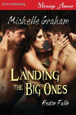 Landing the Big Ones [Hedon Falls] (Siren Publishing Menage Amour)