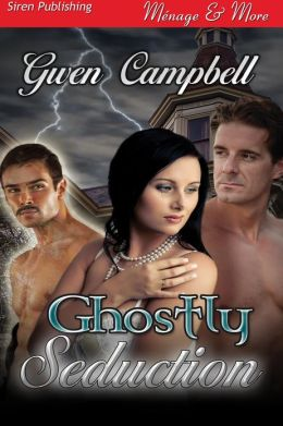Ghostly Seduction (Siren Publishing Menage and More)