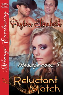 Reluctant Match [Menage.com 5] (Siren Publishing Menage Everlasting)