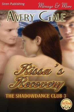 Rissa's Recovery [The Shadowdance Club 3] (Siren Publishing Menage and More)
