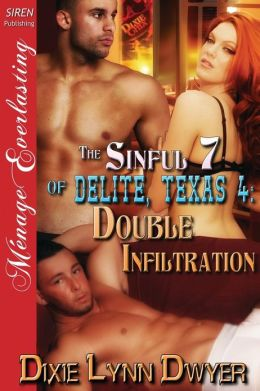 The Sinful 7 of Delite, Texas 4: Double Infiltration (Siren Publishing Menage Everlasting)