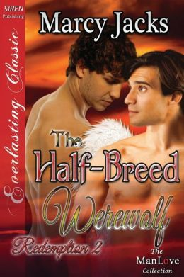The Half-Breed Werewolf [Redemption 2] (Siren Publishing Everlasting Classic Manlove)