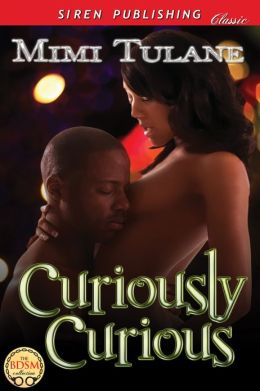 Curiously Curious (Siren Publishing Classic)