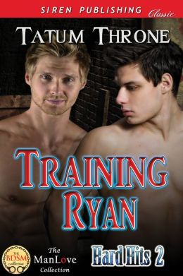 Training Ryan [Hard Hits 2] (Siren Publishing Classic ManLove)
