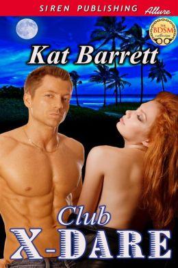 Club X-Dare (Siren Publishing Allure)