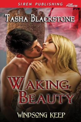 Waking Beauty [Windsong Keep] (Siren Publishing Allure)