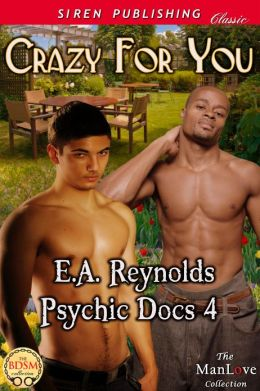 Crazy for You [Psychic Docs 4] (Siren Publishing Classic ManLove)
