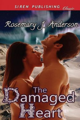 The Damaged Heart (Siren Publishing Classic)