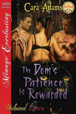 The Dom's Patience Is Rewarded [Unchained Love 4] (Siren Publishing Menage Everlasting)