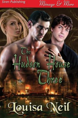 The Hudson House Three (Siren Publishing Menage & More)