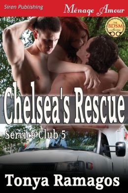 Chelsea's Rescue [The Service Club 5] (Siren Publishing Menage Amour)
