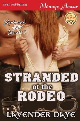 Stranded at the Rodeo [Ransomed Hearts 3] (Siren Publishing Menage Amour)