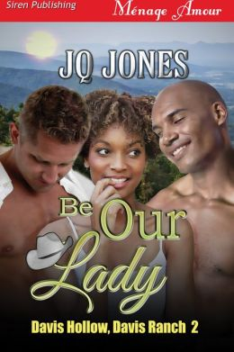 Be Our Lady [Davis Hollow, Davis Ranch 2] (Siren Publishing Menage Amour)