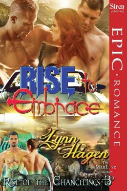 Rise to Embrace [Rise of the Changelings, Book 3] (Siren Publishing Epic Romance, Manlove)