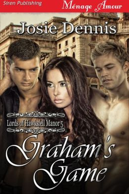 Graham's Game [Lords of Hawksfell Manor 5] (Siren Publishing Menage Amour)