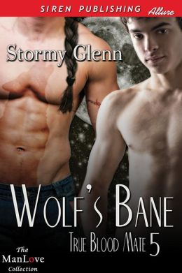 Wolf's Bane [True Blood Mate 5] (Siren Publishing Allure ManLove)
