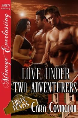 Love Under Two Adventurers [The Lusty, Texas Collection] (Siren Publishing Menage Everlasting)