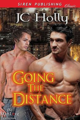 Going the Distance (Siren Publishing Classic ManLove)
