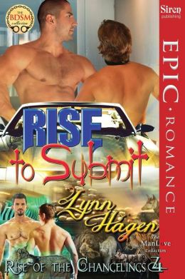 Rise to Submit [Rise of the Changelings, Book 4] (Siren Publishing Epic Romance, Manlove)