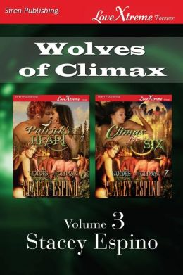 Wolves of Climax, Volume 3 [Patrick's Heart: Climax for Six] (Siren Publishing Lovextreme Forever - Serialized)