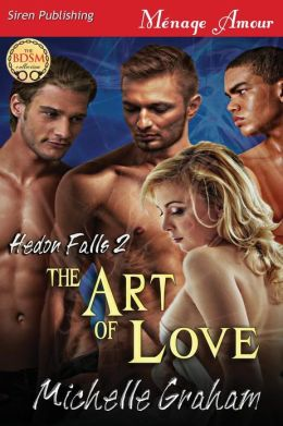 The Art of Love [Hedon Falls 2] (Siren Publishing Menage Amour)