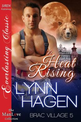 Heat Rising [Brac Village 5] (Siren Publishing Everlasting Classic ManLove)