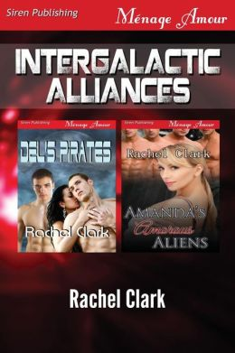 Intergalactic Alliances [Del's Pirates: Amanda's Amorous Aliens] (Siren Publishing Menage Amour)