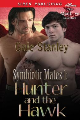 Symbiotic Mates 1: Hunter and the Hawk (Siren Publishing Allure ManLove)