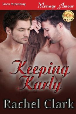Keeping Karly (Siren Publishing Menage Amour)