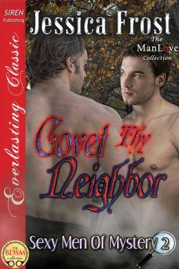 Covet Thy Neighbor [Sexy Men of Mystery 2] (Siren Publishing Everlasting Classic ManLove)