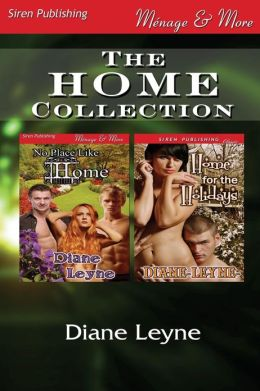 The Home Collection [No Place Like Home: Home for the Holidays] (Siren Publishing Menage and More)