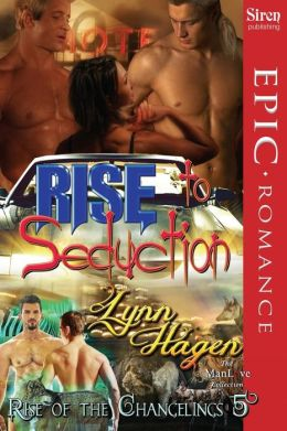 Rise to Seduction [Rise of the Changelings, Book 5] (Siren Publishing Epic Romance, Manlove)