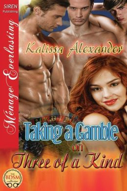 Taking a Gamble on Three of a Kind (Siren Publishing Menage Everlasting)