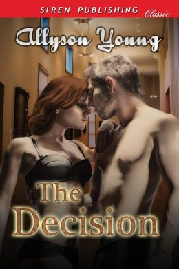 The Decision (Siren Publishing Classic)